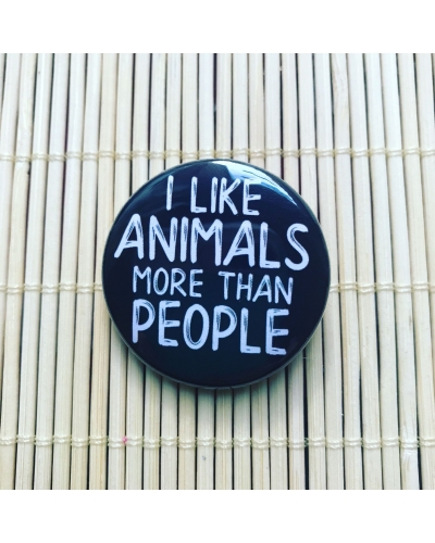 I like animals more than people - round badge.