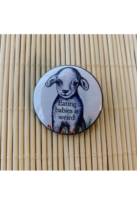 Eating babies is weird - round vegan badge. Vegan button. Lamb. Vegan gift ide..