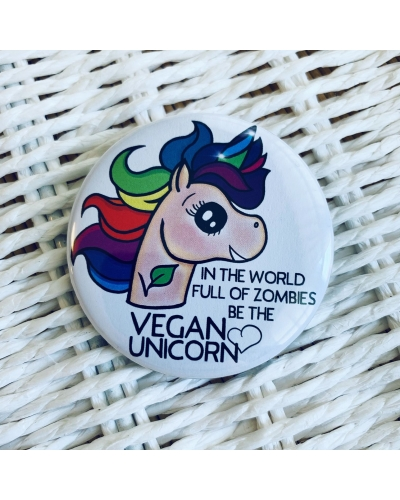 In the world full of zombies, be the vegan unicorn. Large vegan badge. Vegan button. Vegan gift ideas.