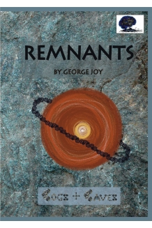 Cogs and Caves 1: 'Remnants' by George Joy