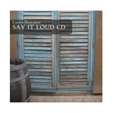Say It Loud Cd By Lordwilliamsaint