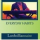 Everyday Habits By Lordwilliamsaint