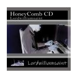 HoneyComb CD  Lordwilliamsaint