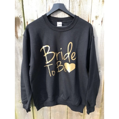 Bride to be sweatshirt Navy, Black or grey
