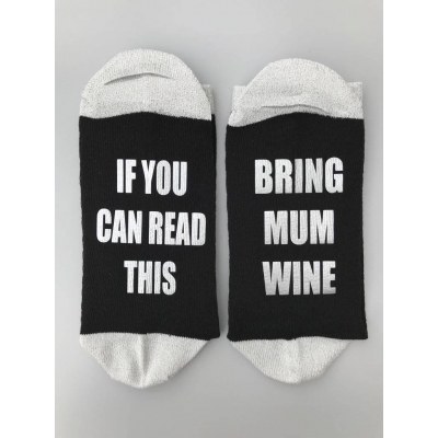 If you can read this bring mum wine socks