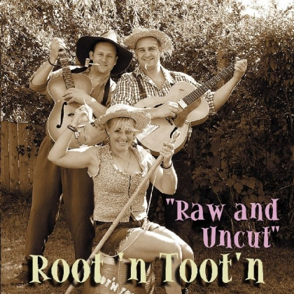 Raw and Uncut - Root'n Toot'n
