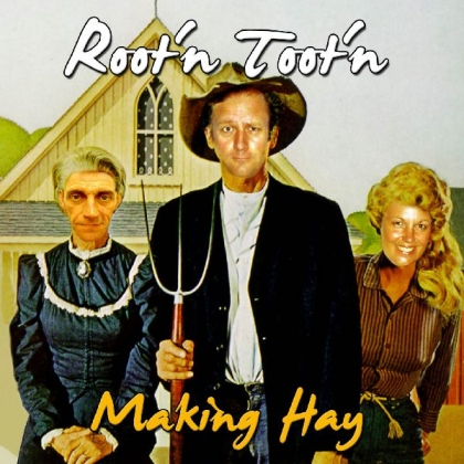 Making Hay - Root'n Toot'n
