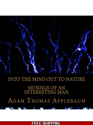 Into The Mind Out To Nature - Musings Of An Interesting Man