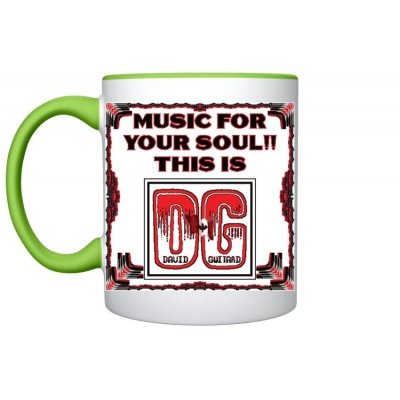 6 Enjoy your morning coffee with one of your Fancy Green Coffee Mugs featuring DG - Music For Your Soul