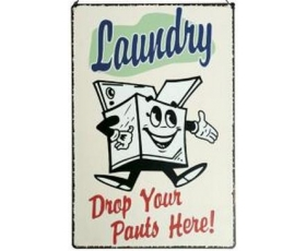 Laundry Drop your Pants Metal Wall Sign Retro