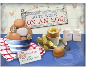 Go to Work on an Egg Metal Wall Sign Retro