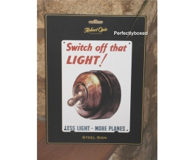 Robert Opie A5 Metal Sign Switch off that Light Retro
