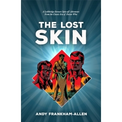 The Lost Skin: A Lethbridge-Stewart Spin-off Adventure for £7