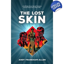 The Lost Skin: A Lethbridge-Stewart Spin-off Adventure for..
