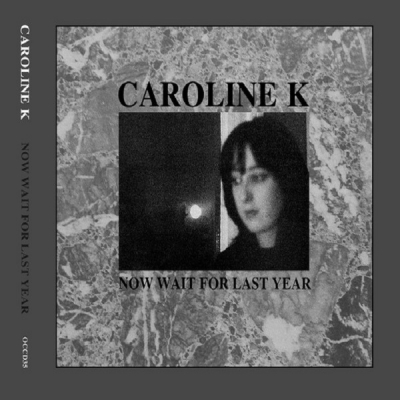 CAROLINE K - Now Wait For Last Year CD title=