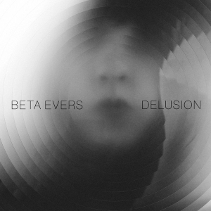 BETA EVERS Delusion LP