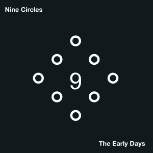 NINE CIRCLES The Early ..