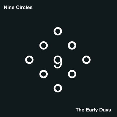 NINE CIRCLES The Early Days CD title=