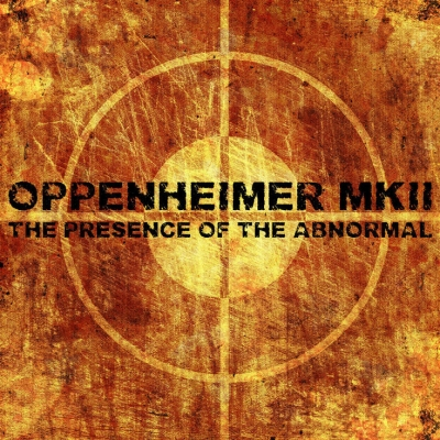 OPPENHEIMER MKII The Presence Of The Abnormal CD title=