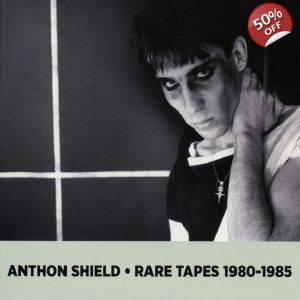 ANTHON SHIELD Rare Tapes 1980​-​1985 CD