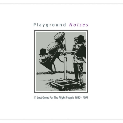 V/A Playground Noises 11 Lost Gems For The Night People 1980 - 1991 LP title=