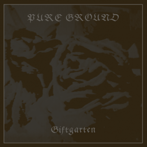 PURE GROUND Giftgarten LP