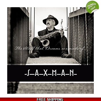 SAXMAN-THE STUFF THAT DREAMS..