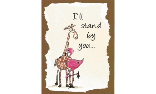 """I'll Stand By You"" Greeting Card"