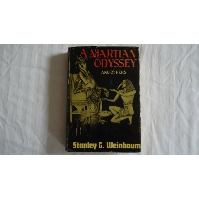 A MARTIAN ODYSSEY AND OTHERS Stanley G. Weinbaum 1949 first edition