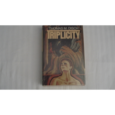TRIPLICITY author THOMAS M DISCH FIRST 1980