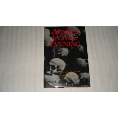 ALWAYS COMES EVENING author ROBERT E HOWARD 1977