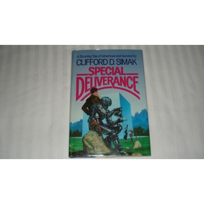 SPECIAL DELIVERANCE author CLIFFORD D SIMAK FIRST EDITION 1982