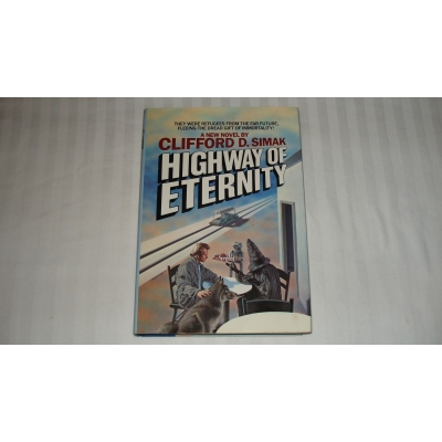 HIGHWAY OF ETERNITY author CLIIFORD D SIMAK 1986