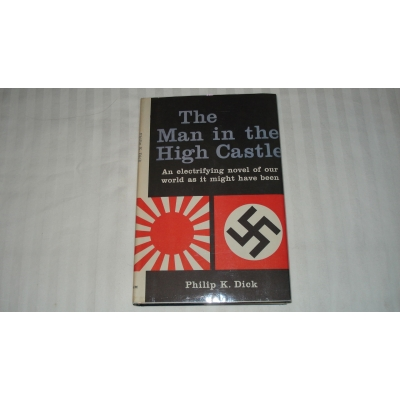 THE MAN IN THE HIGH CASTLE author PHILIP K DICK 1962