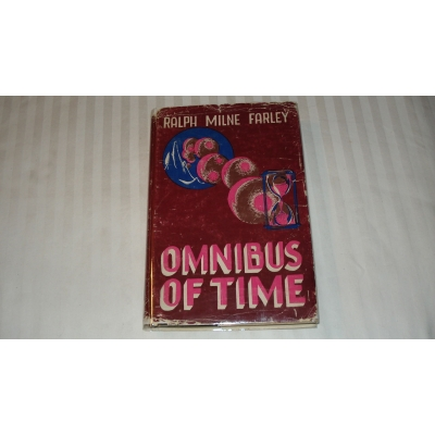 OMNIBUS OF TIME author RALPH MILNE FARLEY FIRST EDITION 1950