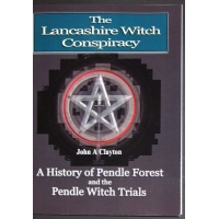 The Lancashire Witch Conspiracy by John A. Clayton