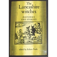 The Lancashire Witches: Histories and Stories by Robert Po..