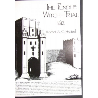 The Pendle Witch-Trial 1612. by Rachel A. C. Hasted