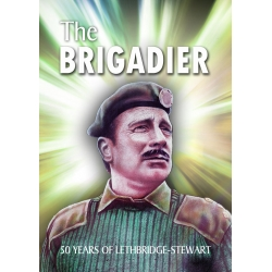 The Brigadier: Fifty Years of Lethbridge-Stewart