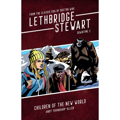 Lethbridge-Stewart: Downtime – Children of the New World Hardback