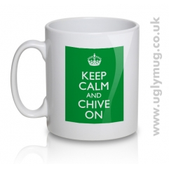 KEEP CALM AND CHIVE ON - MUG
