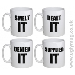 SMELT IT - DEALT IT - DENIED IT - SUPPLIED IT - MUGS