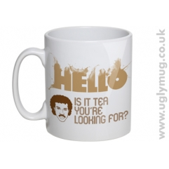 Hello - Is it Tea You're Looking For - Mug