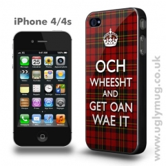 OCH WHEESHT AND GET OAN WAE IT -  IPHONE 4/S CASE